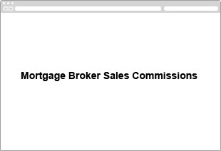 Mortgage Broker Sales Commissions