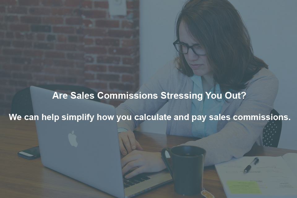 Do You Feel Pressured & Stressed Every Time You Have To Calculate Sales Commissions?